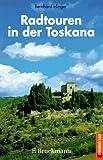 Radtouren in der Toskana - Bernhard Irlinger