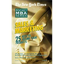 Sales & Marketing: 25 Keys to Selling Your Products (New York Times Pocket MBA Series)