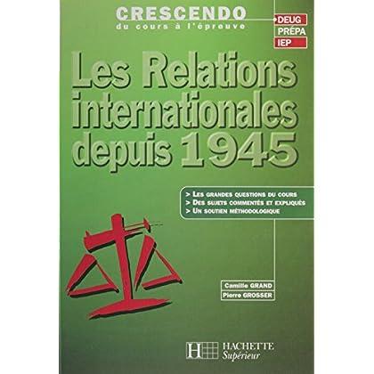 Les Relations internationales depuis 1945 (Crescendo t. 9)