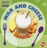 Milk and Cheese (Find Out about Food) by Tea Benduhn (2007-07-15)