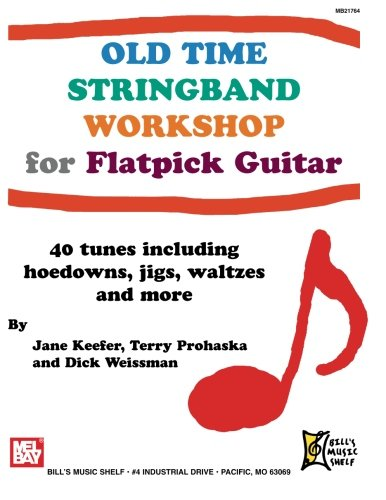 Old Time Stringband Workshop for Flatpick Guitar