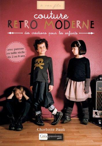Rétro Moderne : des créations pour les enfants de 2 à 8 ans