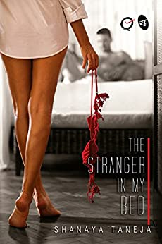 The Stranger in my Bed (Quickies) by [Shanaya Taneja]