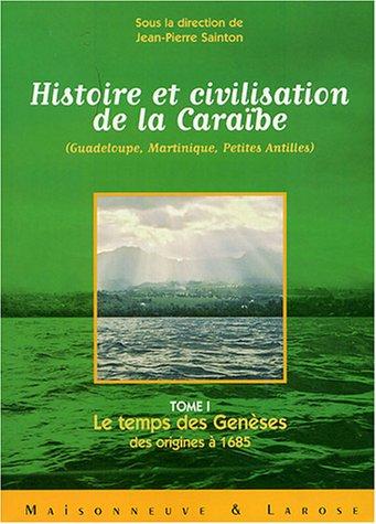 histoire-et-civilisation-de-la-caraibe-guadeloupe-martinique-petites-antilles-tome-1-le-temps-des-ge