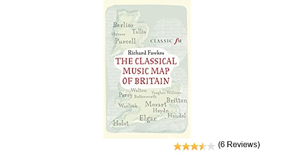 The classical music map of britain ebook richard fawkes amazon the classical music map of britain ebook richard fawkes amazon kindle store fandeluxe Document
