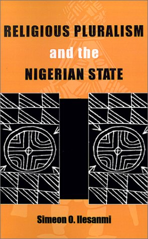 Religious Pluralism and the Nigerian State (Religions of Africa, Vol 2) - Religion Afrikanische 2 Vol