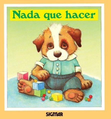 ¡nada Que Hacer!/nothing To Do (TERNURA) por Cyndy Szekeres
