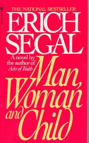 [Man, Woman and Child] (By (author)  Erich Segal) [published: May, 2005]