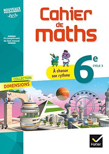 Dimensions - Mathématiques 6e Éd. 2017 - Cahier élève (Cahier Dimensions) por Fabienne Florian