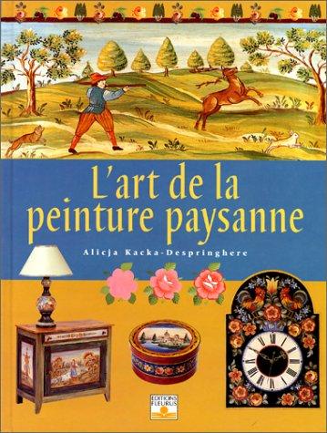 L'Art de la peinture paysanne par Alicja Kacka-Despringhere