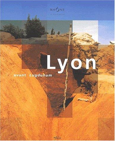 Lyon avant Lugdunum par Collectif