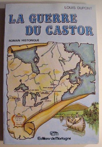 La guerre du castor: Roman (French Edition)