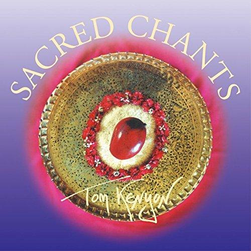 Sacred Chants par Tom Kenyon