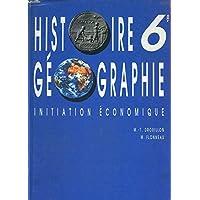 HISTOIRE GEOGRAPHIE 6EME. : Initiation économique, édition 1990