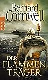 Der Flammenträger (Die Uhtred-Saga, Band 10) - Bernard Cornwell