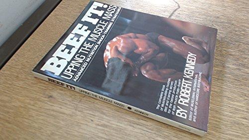 BEEF IT! UPPING MUSCLE MASS(PB): Upping the Muscle Mass por Robert Kennedy
