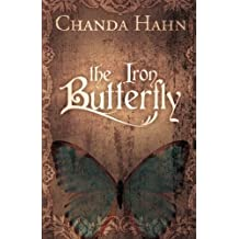 The Iron Butterfly (Volume 1) by Chanda Hahn (2012-04-18)