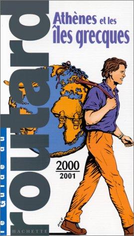 ATHENES ET LES ILES GRECQUES. Edition 2000-2001 par Collectif