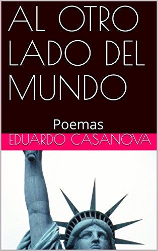 AL OTRO LADO DEL MUNDO: Poemas por Eduardo Casanova