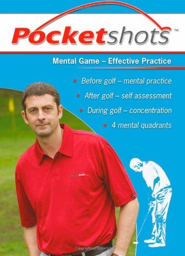 Mental Game: Effective Practice (Pocketshots S.) por Karl Morris