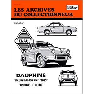 Les archives du collectionneur N°22 : Renault Dauphine Dauphine-Gordini 1093 Ondine Floride(1956/1967)