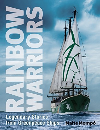 rainbow-warriors-legendary-stories-from-greenpeace-ships