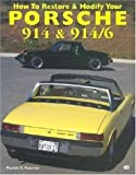 How to Restore and Modify Your Porsche 914 and 914-6