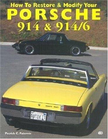 How to Restore & Modify Your Porsche 914 & 914/6