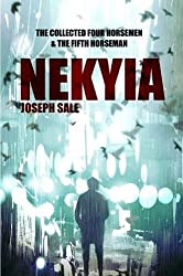 Nekyia: The Collected Four Horsemen and The Fifth Horseman