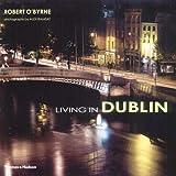 Living in Dublin by Robert O'Byrne (2003-11-24)