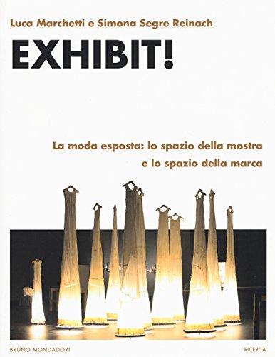 Exhibit! La moda esposta: lo spazio della mostra e lo spazio della marca