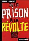 De la prison à la révolte par Livrozet