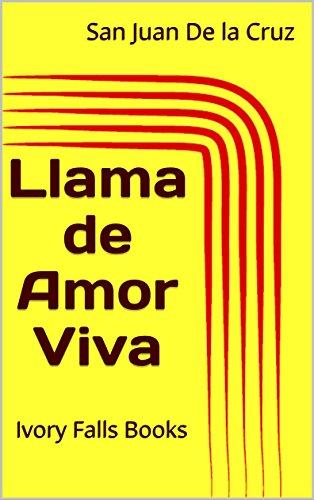 Llama de Amor Viva por San Juan De la Cruz