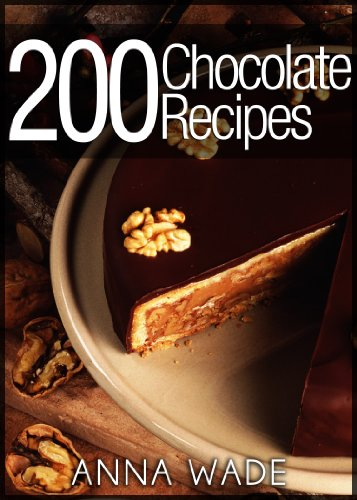 200 Chocolate Recipes - Cookies, Cakes, Desserts, Etc.. (English Edition) eBook: Anna Wade: Amazon.es: Tienda Kindle