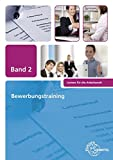 Bewerbungstraining: Band 2 - Heike Trojan