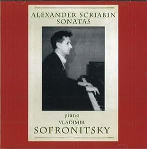 Vladimir Sofronitsky. Alexander Scriabin. Sonatas