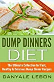 Best Dump Dinners - Dump Dinners: The Ultimate Collection for Fast, Healthy Review