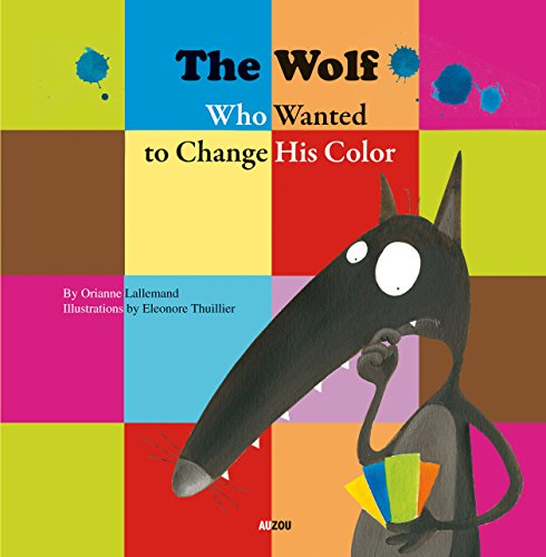 The Wolf Who Wanted to Change His Color
