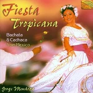 Fiesta Tropicana: Bachata & Cachaca from Mexico by Jorge Mendoza (2002) Audio CD