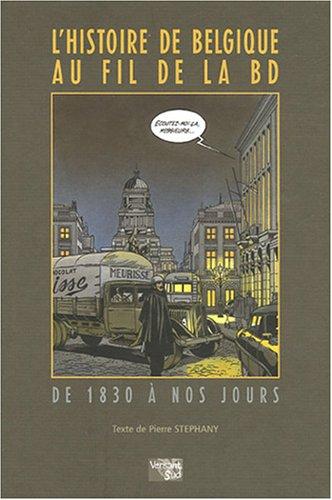 L'histoire de Belgique au fil de la BD : De 1830 à nos jours par Pierre Stéphany