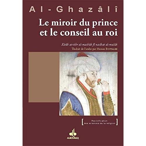 Le miroir du prince et le conseil au roi (Revivification des sciences de la religion)