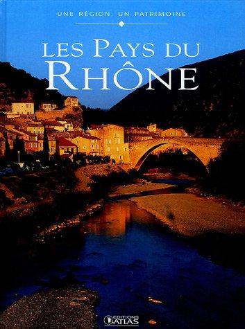 Les pays du Rhône par Laurence Delpoux, Nathalie Coriat, Thérèse Fournier, Frédérique Maupu Flament