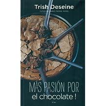 Mas Pasion Por el Chocolate!