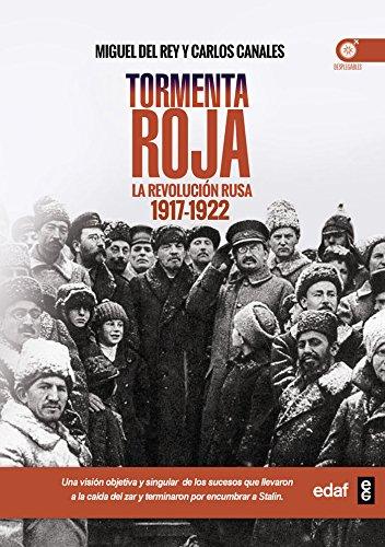 TORMENTA ROJA. LA REVOLUCIÓN RUSA (1917-1922) (Crónicas de la Historia)