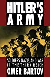 Hitler's Army: Soldiers, Nazis, and War in the Third Reich (Oxford Paperbacks) (English Edition)