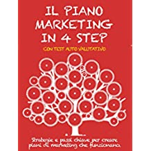 IL PIANO MARKETING IN 4 STEP. Strategie e passi chiave per creare piani di marketing che funzionano.