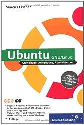 Ubuntu GNU/Linux. Grundlagen, Anwendung, Administration. Aktuell zu