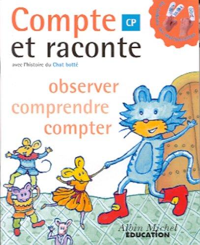 Mathématiques CP. Observer, comprendre, compter avec l'histoire du Chat botté