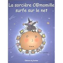 La Sorcière C@momille surfe sur le net