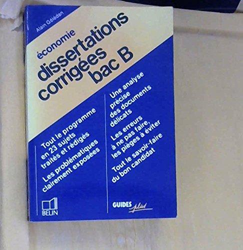 Economie : dissertations corrigées, bac b